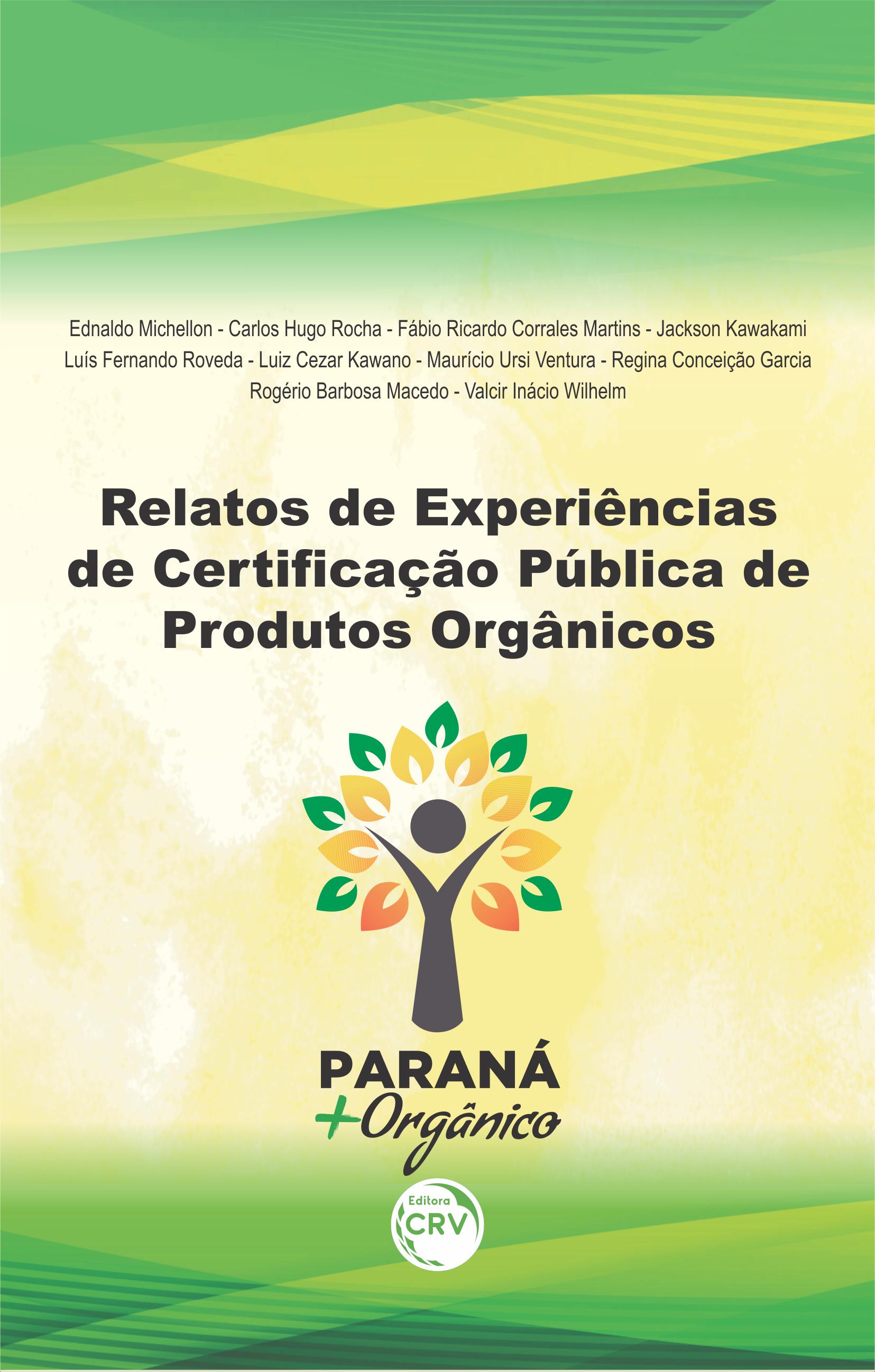 Capa do livro: PARANÁ MAIS ORGÂNICO: <br> relatos de experiências de certificação pública de produtos orgânicos