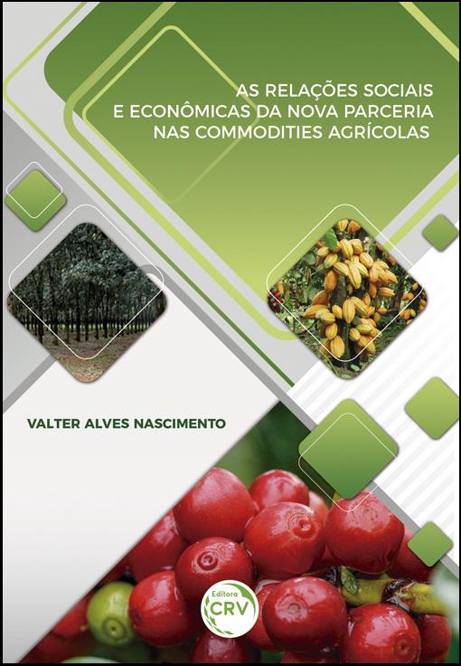 Capa do livro: AS RELAÇÕES SOCIAIS E ECONÔMICAS DA NOVA PARCERIA NAS COMMODITIES AGRÍCOLAS