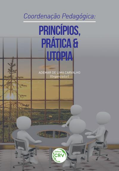 Capa do livro: COORDENAÇÃO PEDAGÓGICA:<br> princípios, prática e utopia