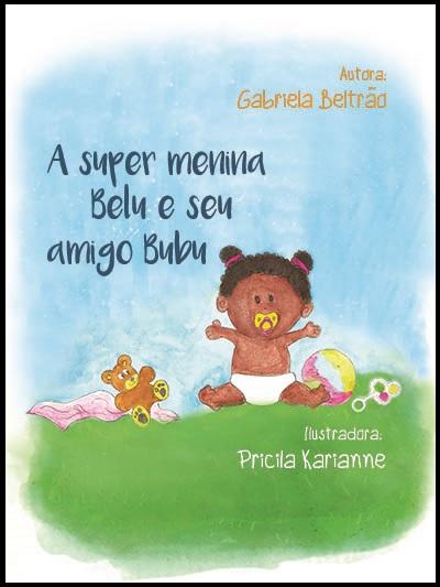 Capa do livro: A SUPER MENINA BELU E SEU AMIGO BUBU<br>Série Confiança<br>Volume 1