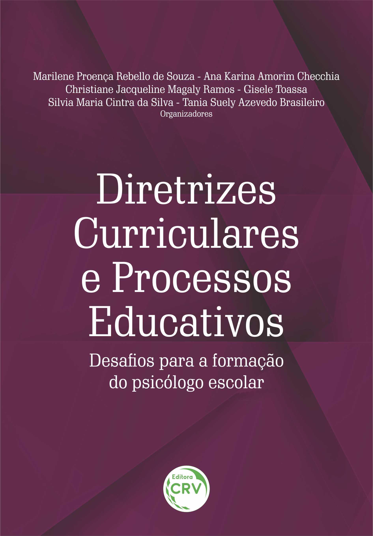 Capa do livro: DIRETRIZES CURRICULARES E PROCESSOS EDUCATIVOS: <BR>desafios para a formação do psicólogo escolar