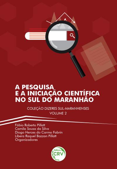 Capa do livro: A PESQUISA E A INICIAÇÃO CIENTÍFICA NO SUL DO MARANHÃO <br> Coleção Dizeres sul-maranhenses Volume 2