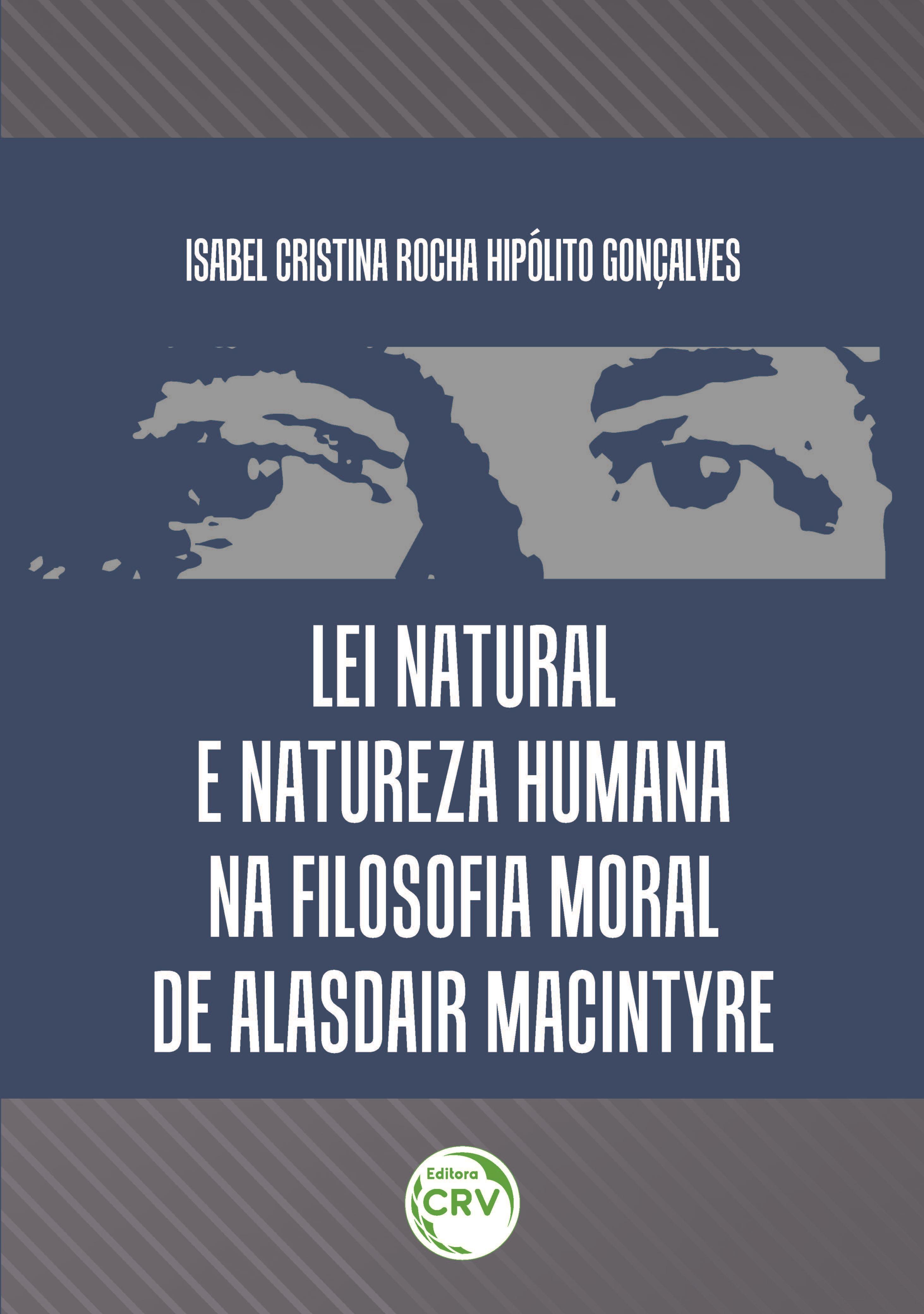 Capa do livro: LEI NATURAL E NATUREZA HUMANA NA FILOSOFIA MORAL DE ALASDAIR MACINTYRE