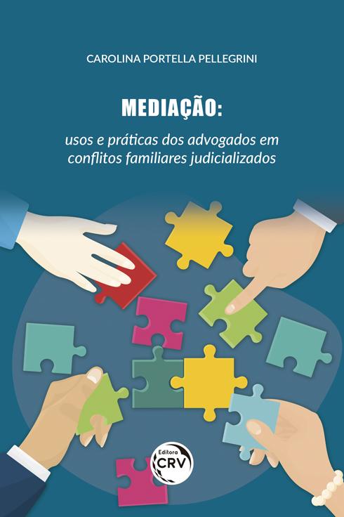 Capa do livro: MEDIAÇÃO:<br> usos e práticas dos advogados em conflitos familiares judicializados