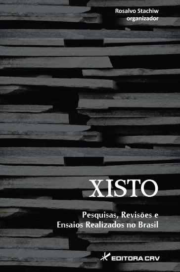 Capa do livro: XISTO:<br>  Pesquisas, Revisões e Ensaios Realizados no Brasil