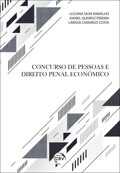 Capa do livro: CONCURSO DE PESSOAS E DIREITO PENAL ECONÔMICO