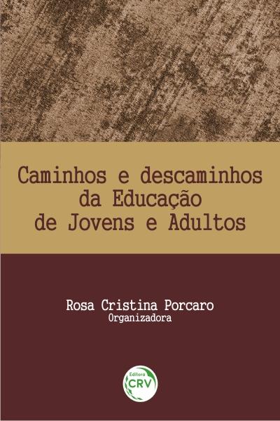 Capa do livro: CAMINHOS E DESCAMINHOS DA EDUCAÇÃO DE JOVENS E ADULTOS