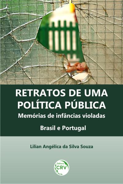 Capa do livro: RETRATOS DE UMA POLÍTICA PÚBLICA:<br> Memórias de infâncias violadas Brasil e Portugal