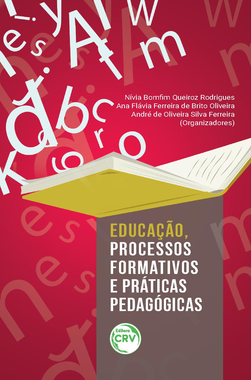 Capa do livro: EDUCAÇÃO, PROCESSOS FORMATIVOS E PRÁTICAS PEDAGÓGICAS