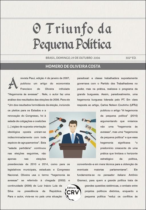 Capa do livro: O TRIUNFO DA PEQUENA POLÍTICA