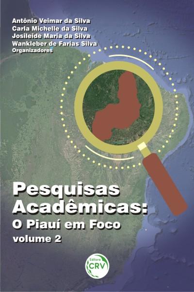 Capa do livro: PESQUISAS ACADÊMICAS: o Piauí em foco - Volume 2