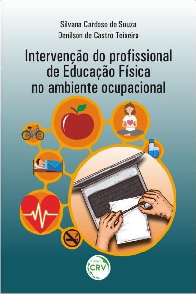 Capa do livro: INTERVENÇÃO DO PROFISSIONAL DE EDUCAÇÃO FÍSICA NO AMBIENTE OCUPACIONAL