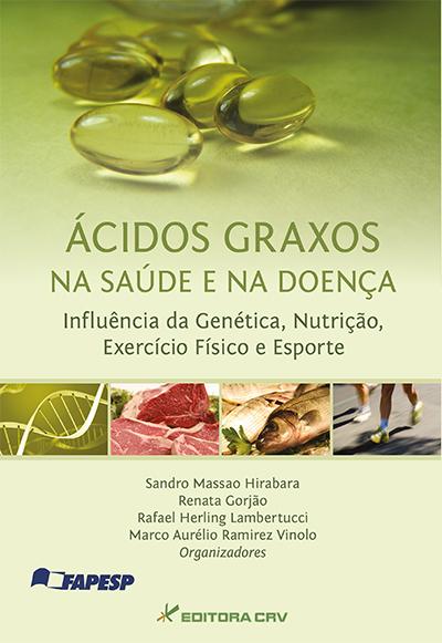 Capa do livro: ÁCIDOS GRAXOS NA SAÚDE E NA DOENÇA:<br>inflência da genética, nutrição, exercício físico e esporte