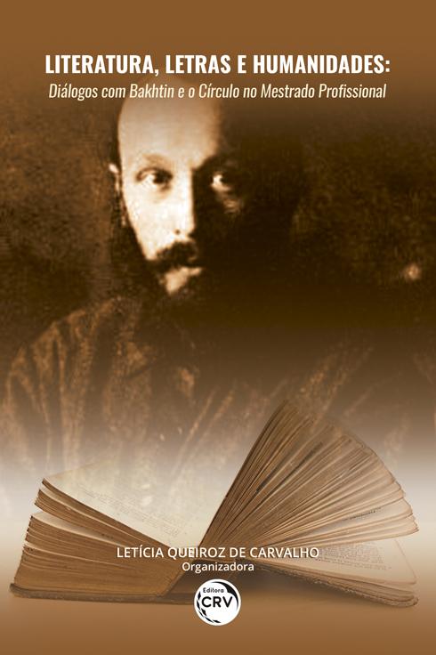 Capa do livro: LITERATURA, LETRAS E HUMANIDADES:<br> diálogos com Bakhtin e o Círculo no mestrado profissional