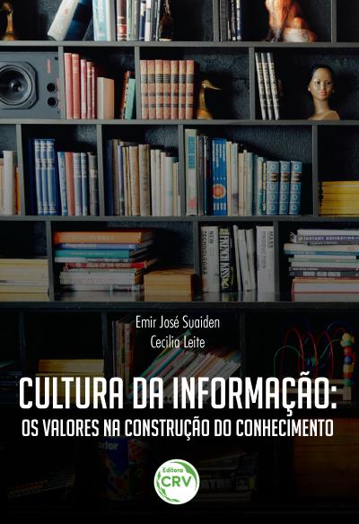 Capa do livro: CULTURA DA INFORMAÇÃO:<br> os valores na construção do conhecimento
