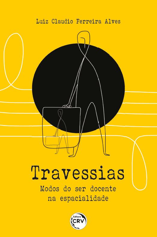 Capa do livro: TRAVESSIAS:<br> modos do ser docente na espacialidade