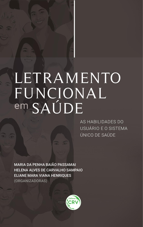 Capa do livro: LETRAMENTO FUNCIONAL EM SAÚDE:<br> as habilidades do usuário e o Sistema Único de Saúde