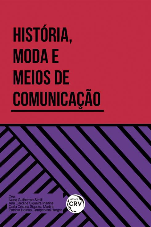 Capa do livro: HISTÓRIA, MODA E MEIOS DE COMUNICAÇÃO