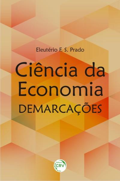 Capa do livro: CIÊNCIA DA ECONOMIA:<br>demarcações