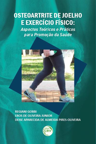 Capa do livro: OSTEOARTRITE DE JOELHO E EXERCÍCIO FÍSICO: <br>aspectos teóricos e práticos para promoção da saúde
