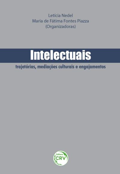 Capa do livro: INTELECTUAIS:<br> trajetórias, mediações culturais e engajamentos