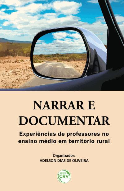 Capa do livro: NARRAR E DOCUMENTAR: <br>experiências de professores no ensino médio em território rural
