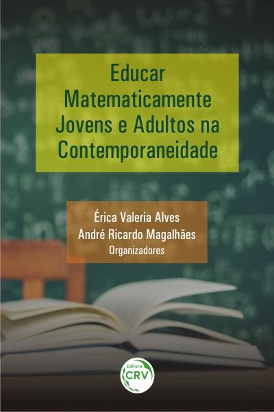 Capa do livro: EDUCAR MATEMATICAMENTE JOVENS E ADULTOS NA CONTEMPORANEIDADE