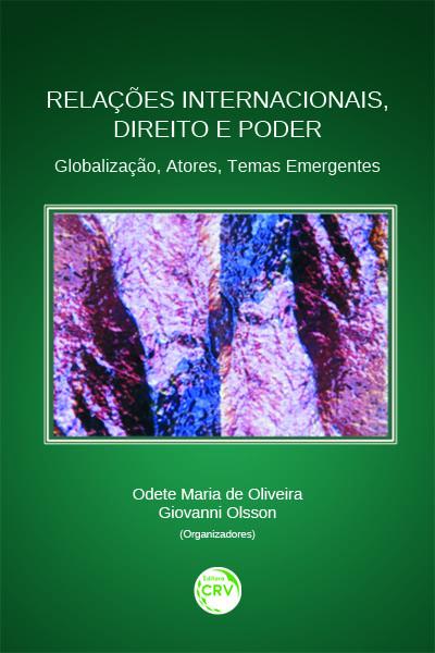 Capa do livro: RELAÇÕES INTERNACIONAIS, DIREITO E PODER:<br> globalização, atores, temas emergentes