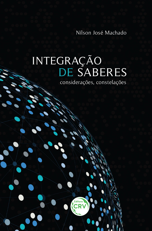 Capa do livro: INTEGRAÇÃO DE SABERES:<br> considerações, constelações