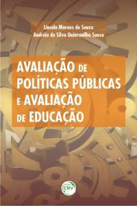 AVALIAÇÃO DE POLÍTICAS PÚBLICAS E AVALIAÇÃO DE EDUCAÇÃO
