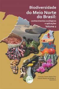 BIODIVERSIDADE DO MEIO NORTE DO BRASIL: <br>conhecimentos ecológicos e aplicações Volume 2
