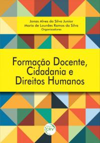 FORMAÇÃO DOCENTE, CIDADANIA E DIREITOS HUMANOS