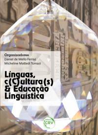 LÍNGUAS, C(C)ULTURA(S) E EDUCAÇÃO LINGUÍSTICA