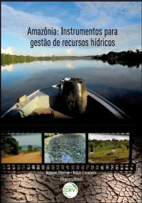 AMAZÔNIA:<br>instrumentos para gestão de recursos hídricos