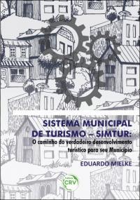 SISTEMA MUNICIPAL DE TURISMO – SIMTUR: <br>o caminho do verdadeiro desenvolvimento turístico para seu município