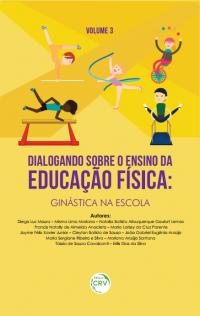DIALOGANDO SOBRE O ENSINO DA EDUCAÇÃO FÍSICA:<br>ginástica na escola<br>VOLUME 3