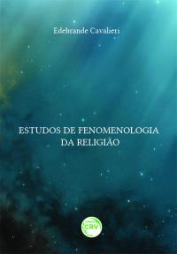 ESTUDOS DE FENOMENOLOGIA DA RELIGIÃO