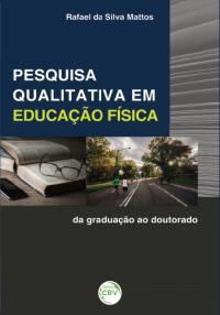 PESQUISA QUALITATIVA EM EDUCAÇÃO FÍSICA:<br>da graduação ao doutorado