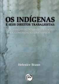 OS INDÍGENAS E SEUS DIREITOS TRABALHISTAS:<br> uma análise de demandas judiciais de comunidades em Chapecó