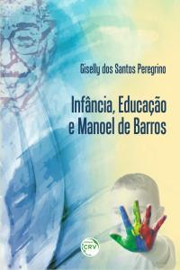 INFÂNCIA, EDUCAÇÃO E MANOEL DE BARROS