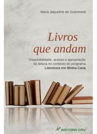 LIVROS QUE ANDAM<br>Disponibilidade, Acesso e Apropriação da Leitura no Contexto do Programa Literatura em Minha Casa