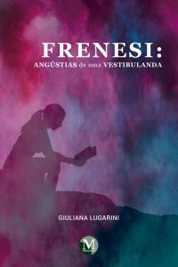 FRENESI: <br>angústias de uma vestibulanda