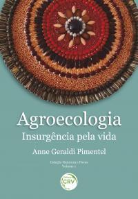 AGROECOLOGIA: <br>insurgência pela vida <br>Coleção Natureza e Povos - Volume 1