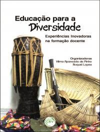 EDUCAÇÃO PARA A DIVERSIDADE:<br>experiências inovadoras na formação docente