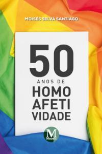 50 ANOS DE HOMOAFETIVIDADE