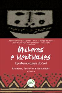 EPISTEMOLOGIAS DO SUL:<br> mulheres & identidades <br>Série Mulheres, Territórios e Identidades – Volume III