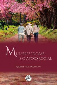 MULHERES IDOSAS E O APOIO SOCIAL