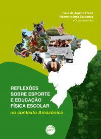REFLEXÕES SOBRE ESPORTE E EDUCAÇÃO FÍSICA ESCOLAR NO CONTEXTO AMAZÔNICO