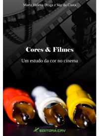 CORES & FILMES:<br>um estudo da cor no cinema