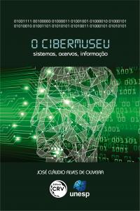O CIBERMUSEU: <br>sistemas, acervos, informação